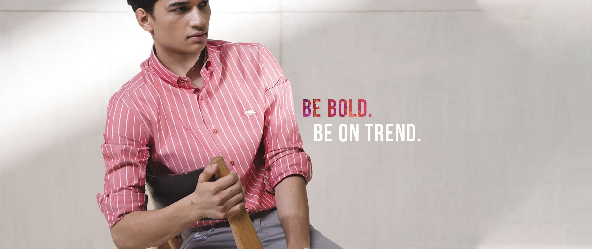 BE BOLD. BE ON TREND